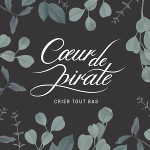 Coeur-De-Pirate-Crier-Tout-Bas