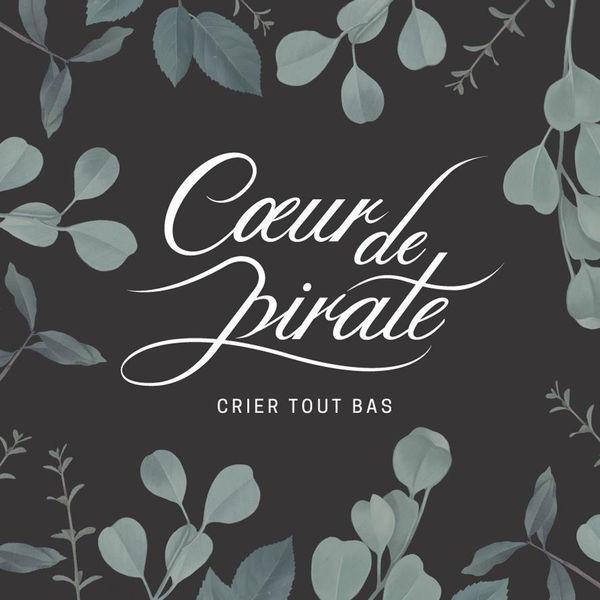 Coeur De Pirate «Crier Tout Bas»