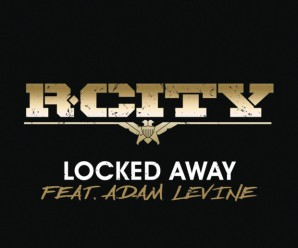 R.City « Locked Away » feat Adam Levine