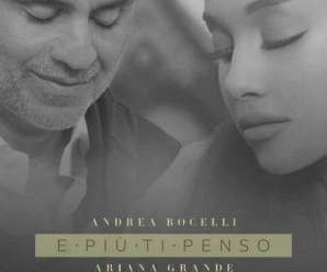 Andrea Bocelli, Ariana Grande «E Più Ti Penso «