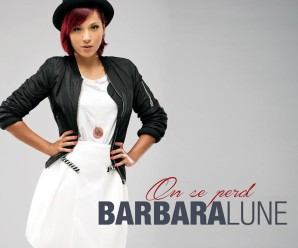 Barbara Lune « On Se Perd »
