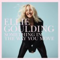 Ellie Goulding « Something In The Way You Move »