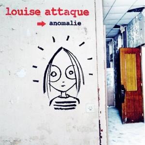 Louise-Attaque-Anomalie