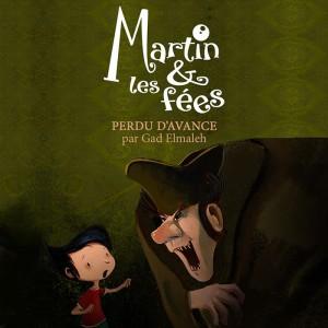Martin-&-Les-Fées-Perdu-D'avance
