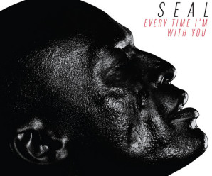 Seal « Every Time I'm With You »