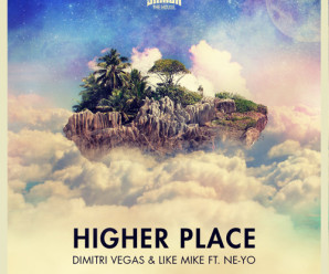 Dimitri Vegas & Like Me « Higher Place » feat Ne-Yo