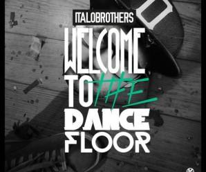 Italobrothers «Welcome To The Dancefloor»