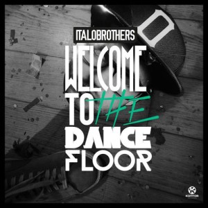 Italobrothers-Welcome-to-the-Dancefloor