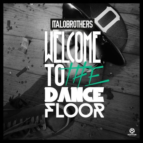 Italobrothers welcome to the dancefloor paroles for 1234 lets on the dance floor