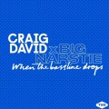 Craig David x Big Narstie « When the Bassline Drops »
