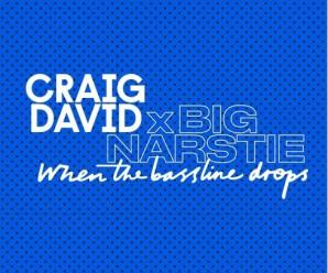 Craig David x Big Narstie «When the Bassline Drops»