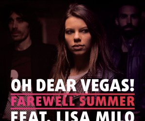 OH DEAR VEGAS! « Farewell Summer » feat Lisa Milo