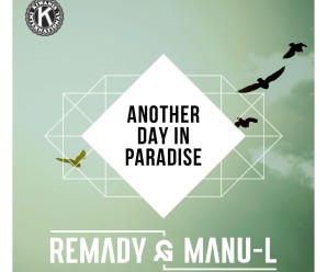 Remady & Manu-L «Another Day In Paradise»