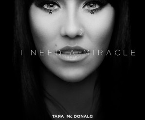 Tara McDonald « I Need A Miracle »