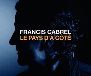Francis Cabrel «Le Pays d'à Côté»