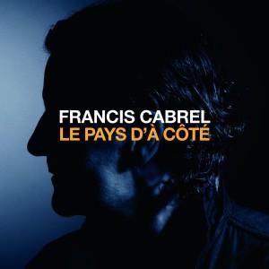 Francis-Cabrel-Le-Pays-d'à-Côté