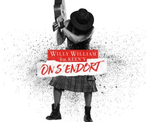 Willy William « On S'endort » Feat keen'V