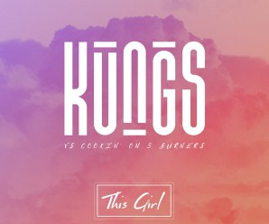 Kungs vs Cookin' on 3 Burners – This Girl