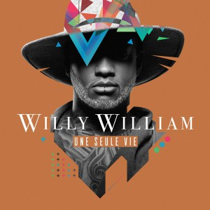 Willy-William-Une-Seule-Vie