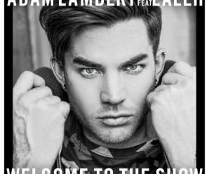 Adam Lambert « Welcome To The Show » ft. Laleh