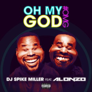 Dj-Spike-Miller-Oh-My-God