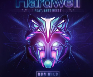 Hardwell « Run Wild » ft. Jake Reese