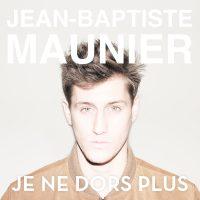 Jean-Baptiste-Maunier-Je-ne-dors-plus