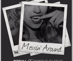 Pitbull – Messin' Around ft. Enrique Iglesias