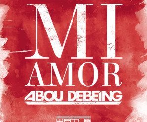 Abou Debeing – Mi Amor