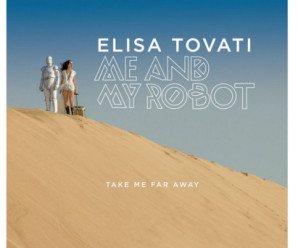 Elisa Tovati – Take me Far Away
