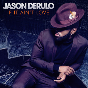 Jason-Derulo-If-It-Ain't-Love