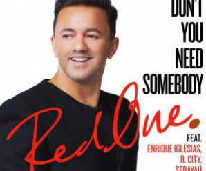 RedOne – Don't You Need Somebody ft. Enrique Iglesias, R. City, Shaggy & Serayah