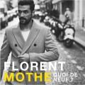Florent Mothe – Quoi de neuf