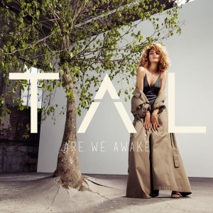 Tal-Are-we-awake