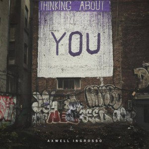 Axwell-&-Ingrosso-Think-About-You