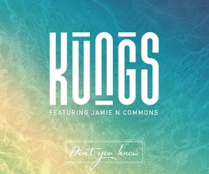 Kungs – Don't You Know ft. Jamie N Commons