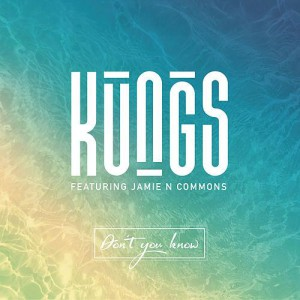 Kungs-Don't-You-Know-ft.-Jamie-N-Commons-