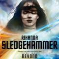 Rihanna – Sledgehammer (BO Star Trek Sans Limite)