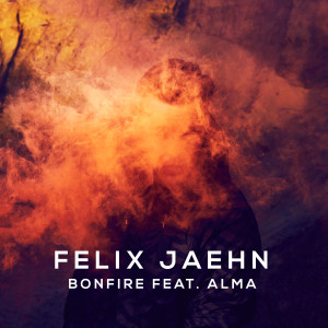 Felix-Jaehn-Bonfire-ft.-ALMA