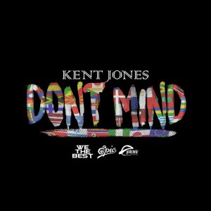 Kent-Jones-Dont-Mind
