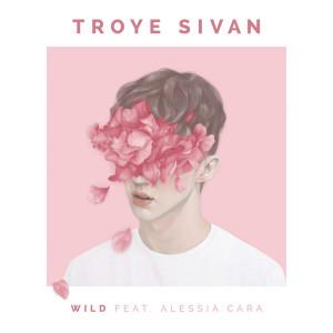 Troye-Sivan-WILD-ft.-Alessia-Cara-