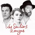 Les Souliers Rouges – Vivre ou ne pas vivre (Cœur de Pirate, Arthur H, Marc Lavoine)