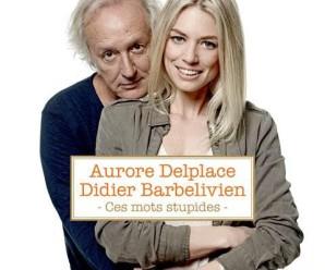 Didier Barbelivien & Aurore Delplace – Ces mots stupides