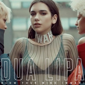 Dua-Lipa-Blow-Your-Mind-(Mwah)