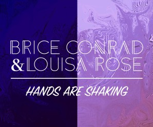 Brice Conrad – Hands are Shaking ft. Louisa Rose