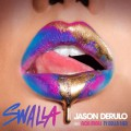 Jason Derulo – Swalla (Feat. Nicki Minaj & Ty Dolla Sign)
