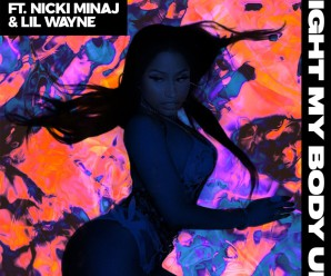 David Guetta ft Nicki Minaj & Lil Wayne – Light My Body Up