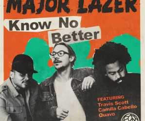 Major Lazer – Know No Better (Feat. Quavo, Travis Scott & Camila Cabello)