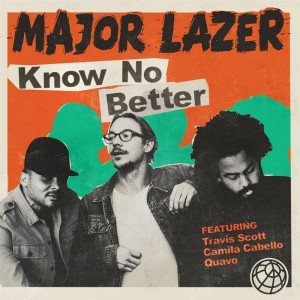 Major-Lazer-Know-No-Better-(Feat.-Quavo,-Travis-Scott-&-Camila-Cabello)