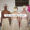 Sia « Big Girls Cry »